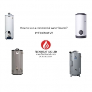 How to size a commercial water heater by Flexiheat UK; industrial water heating sizing;
